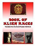 Book of Alien Race: Secret Russian KGB Book of Alien Species (Blue Planet Project)