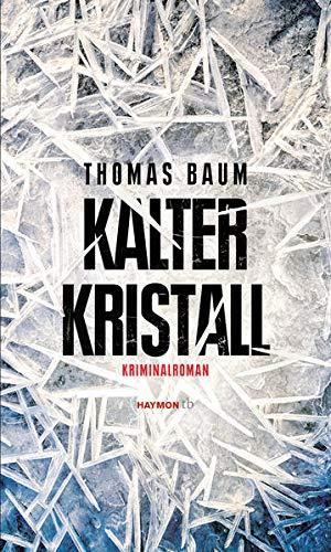 Kalter Kristall: Kriminalroman (HAYMON TASCHENBUCH)