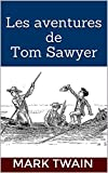 Les aventures de Tom Sawyer - Format Kindle - 2,99 €