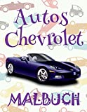 ✌ Autos Chevrolet ✎ Malbuch Autos ✎ Malbuch Kindergarten ✍ Malbuch Xxl: ✎ Cars Chevrolet ~ Monster Cars ~ Coloring Books ... ✍: Volume 1 (Autos Chevrolet: Malbuch)