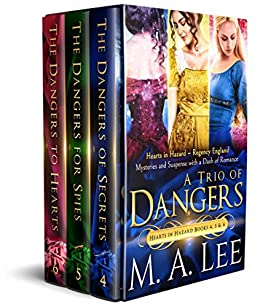 A Trio of Dangers: Hearts in Hazard Books 4, 5, and 6 by [M.A. Lee]
