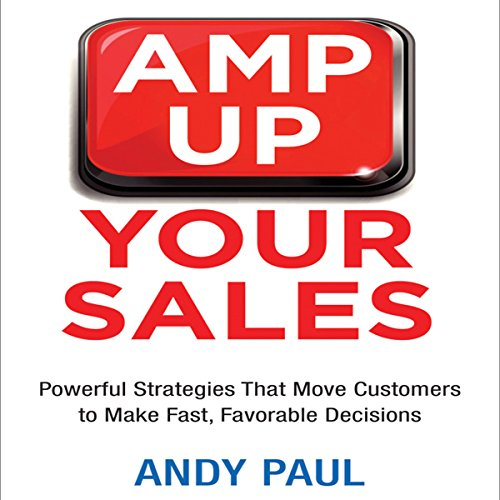 Amp Up Your Sales     Powerful Strategies That Move Customers to Make Fast, Favorable Decisions              De :                                                                                                                                 Andy Paul                               Lu par :                                                                                                                                 Grover Gardner                      Durée : 6 h et 32 min     Pas de notations     Global 0,0