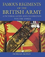 Famous Regiments of the British Army: A Pictorial Guide and Celebration, Volume Three