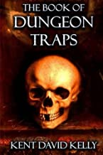 The Book of Dungeon Traps: Castle Oldskull Gaming Supplement BDT1 (Volume 3)