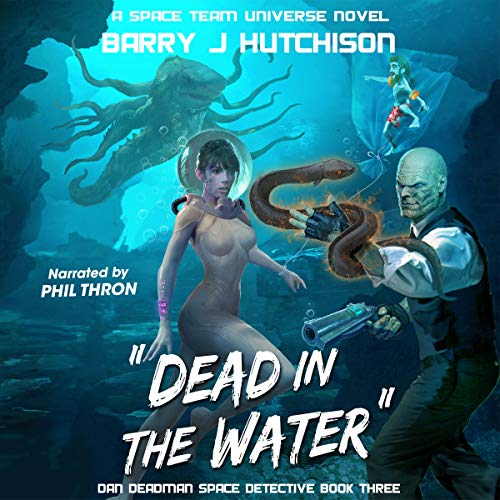 Dead in the Water: A Space Team Universe Novel  audiobook cover art