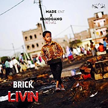 Brick Livin' (feat. Bandgang Paid Will)