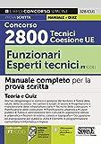 Concorso 2800 Tecnici Coesione UE..- Funzionari esperti tecnici (FT/COE). Manuale completo per la prova scritta. Con software di simulazione