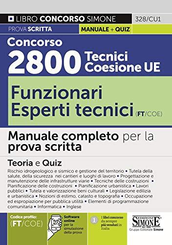 Concorso 2800 Tecnici Coesione UE - Funzionari Esperti Tecnici (Ft/Coe) - Manuale Completo Per La Prova Scritta