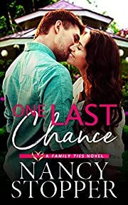 One Last Chance: A Small-Town Romance (Family Ties series Book 3)