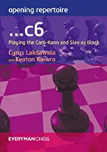 Opening Repertoire: ...c6: Playing the Caro-Kann and Slav as Black (Everyman Chess)