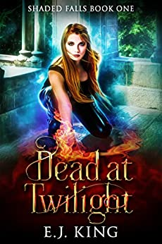 Dead at Twilight (Shaded Falls Book 1) by [E.J. King]