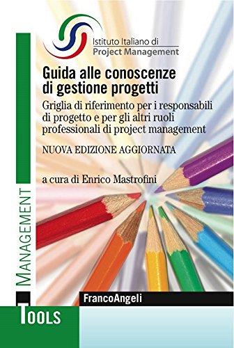 Guida alle conoscenze di gestione progetti. Griglia di riferimento per i responsabili di progetto e per gli altri ruoli professionali di project management: ... Tools Vol. 101) (Italian Edition)