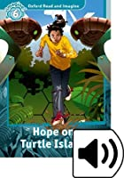 Oxford Read and Imagine: Level 6: Hope on Turtle Island Audio Pack