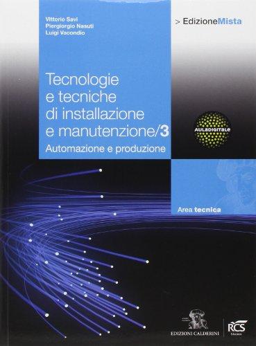 Tecnologie e tecniche di installazione e manutenzione. Per le Scuole superiori. Con espansione online (Vol. 3)