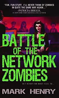 Battle of the Network Zombies by [Mark Henry]