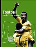 Football - Histoire d'une passion