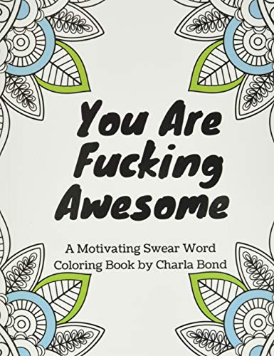 You Are Fucking Awesome Motivational Cuss Word Coloring Book