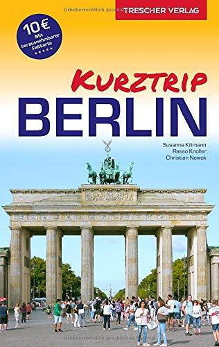 Reiseführer Berlin - Kurztrip: City West, Potsdamer Platz, Mitte, Museumsinsel, Berliner Kieze, Nightlife, Kultur - Mit herausnehmbarem Stadtplan, Maßstab 1:29.000 (Trescher-Reiseführer)