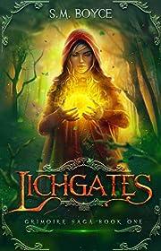 Lichgates: a breathtaking fantasy adventure (The Grimoire Saga Book 1)