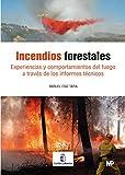Incendios forestales. Experiencias y comportamiento del fuego a través de los Informes Técnicos