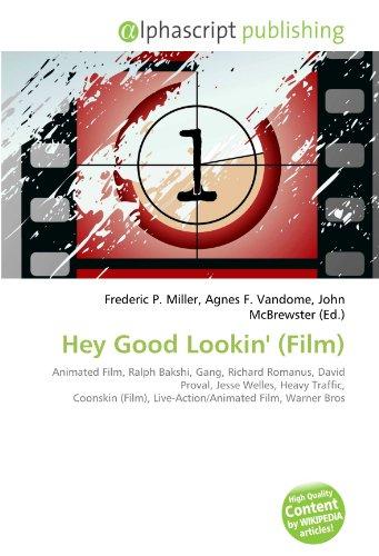 Hey Good Lookin' (Film): Animated Film, Ralph Bakshi, Gang, Richard Romanus, David Proval, Jesse Welles, Heavy Traffic, Coonskin (Film), Live-Action/Animated Film, Warner Bros