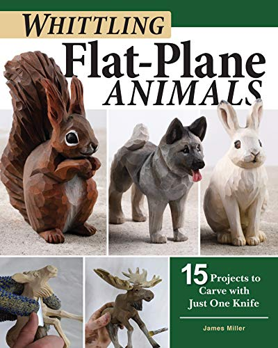 Whittling Flat-Plane Animals: 15 Projects to Carve with Just One Knife (Fox Chapel Publishing) Easy Woodcarving Designs for Reindeer, Bears, Ravens, Hares, and More; Beginner to Intermediate Projects