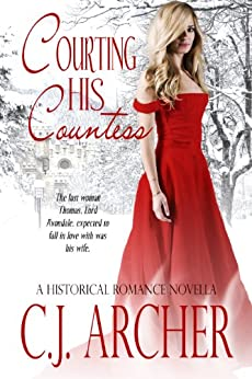 Courting His Countess: A Christmas Historical Romance Novella by [C.J. Archer]