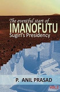 Imanofutu; The eventful start of Sugirl's presidency