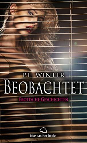 Beobachtet | 12 Erotische Geschichten: Vier Pärchen beobachten andere beim Sex ... (Erotik Geschichten) (German Edition)