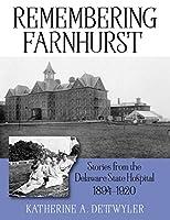 Remembering Farnhurst: Stories from the Delaware State Hospital 1894-1920