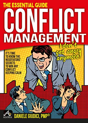 Conflict Management - I don't get angry anymore! (English Edition) di [Daniele Giudici]