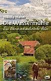 Die Wassermühle: Eine literarisch-malerische Reise