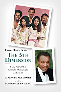 From Hobo Flats to The 5th Dimension: A Life Fulfilled in Baseball, Photography and Music