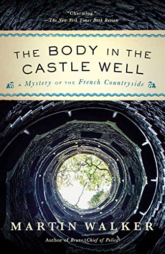 The Body in the Castle Well: A Mystery of the French Countryside (Bruno, Chief of Police Series)