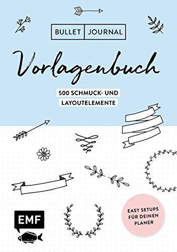 Bullet Journal – Vorlagenbuch: Easy Setups für deinen Planer: 1500 Schmuck- und Layoutelemente