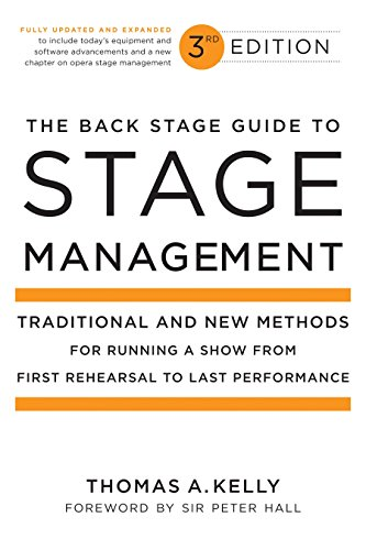 The Back Stage Guide to Stage Management, 3rd Edition: Traditional and New Methods for Running a Show from First Rehears