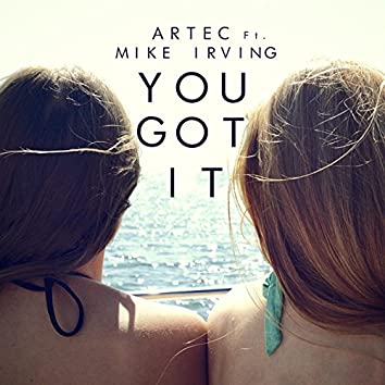 You Got It (feat. Mike Irving)
