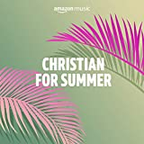 Christian for Summer
