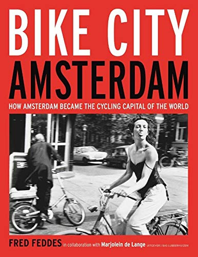 Bike City Amsterdam: How Amsterdam became the cycling capital of the world