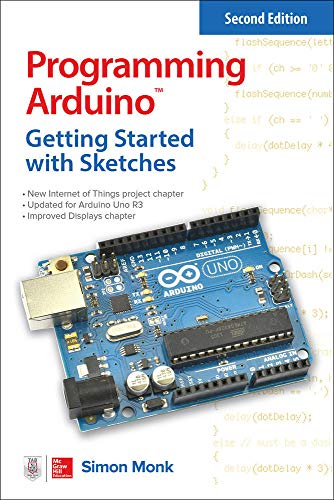 Programming Arduino: Getting Started with Sketches, Second Edition: Getting Started With Sketches (Tab)