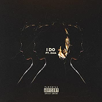 I Do (feat. Zaia)