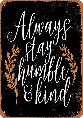 KFQCIO - Placa de metal con texto en inglés 'Always Stay Humble and Kind', diseño retro con texto en inglés 'Always Stay Humble and Kind'