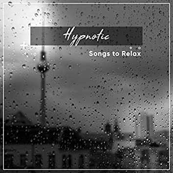 16 Hypnotic Songs to Relax