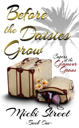 Book: Before the Daisies Grow (Capers of the Glamour Grans) by Micki Street