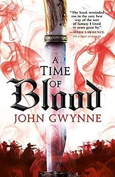 A Time of Blood (Of Blood & Bone Book 2) by [John Gwynne]