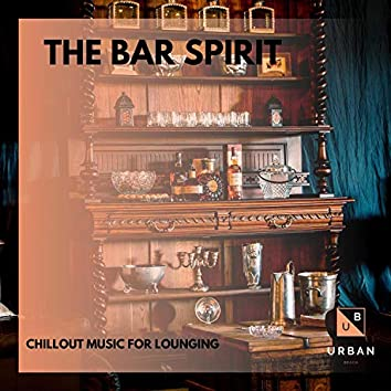 The Bar Spirit - Chillout Music For Lounging