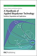A Handbook of Applied Biopolymer Technology: Synthesis, Degradation and Applications (Green Chemistry Series)