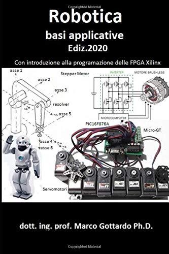 Robotica  Basi applicative: Con introduzione alla programmazione FPGA