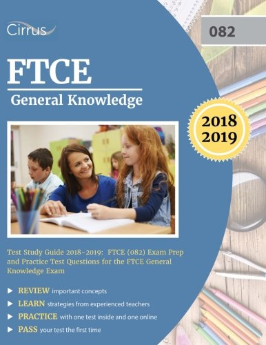 FTCE General Knowledge Test Study Guide 2018-2019: Exam Prep Book and Practice Test Questions for the Florida Teacher Certification Examination of General Knowledge