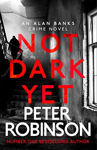 Not Dark Yet: DCI Banks 27 (English Edition)